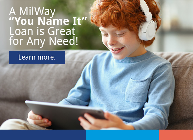 Young kid playing on computer. Text says A MilWay You Name It loan is great for any need